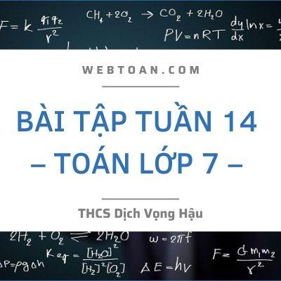Bài tập tuần 14 – Toán lớp 7 – THCS Dịch Vọng Hậu