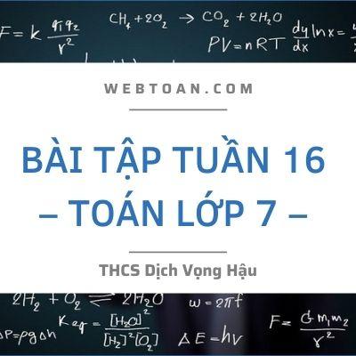Bài tập tuần 16 – Toán lớp 7 – THCS Dịch Vọng Hậu